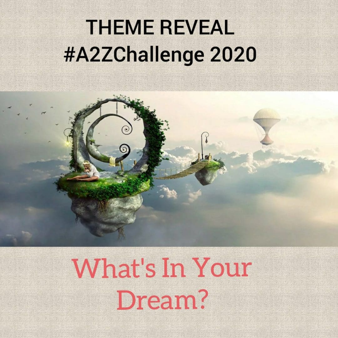 Different Types of Dreams and What Dreams mean #BlogchatterA2Z Theme Reveal 2020