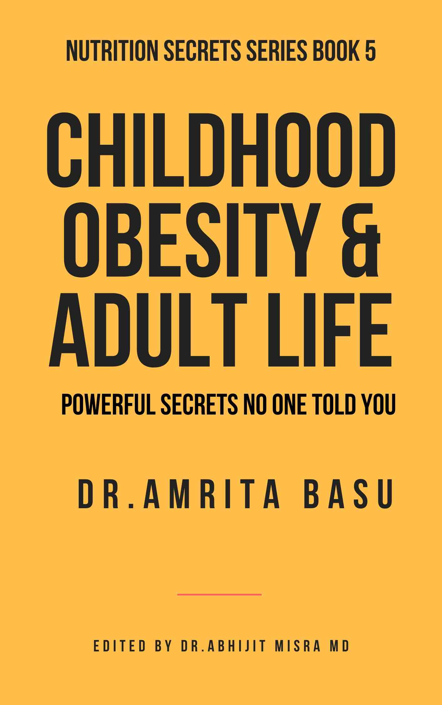 CHILDHOOD OBESITY & ADULT LIFE BY DR. AMRITA BASU #BlogchatterEbook
